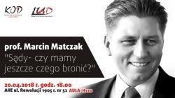 20.04 | prof. Marcin Matczak: Sądy – czy mamy jeszcze czego bronić?